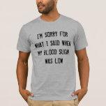 Low Blood Sugar T-Shirt