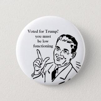 Low functioning Trump voter pin