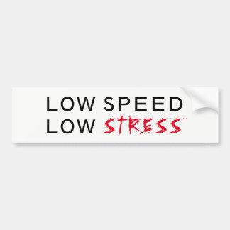 Low Speed Low Stress Bumper Sticker