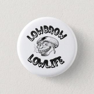 Lowbrow Lowlife 1 Inch Round Button