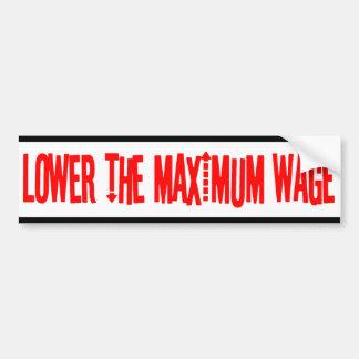 Lower the Maximum Wage Bumper Sticker
