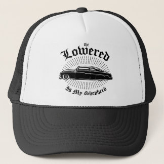 Lowered is my Shepherd Trucker Hat