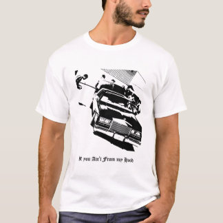 Lowrider_Cadillac_Eldorado, If you Ain't From m... T-Shirt