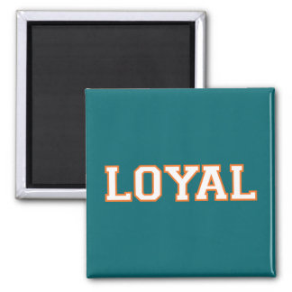 LOYAL in Team Colors Aqua Blue and Orange  Square Magnet