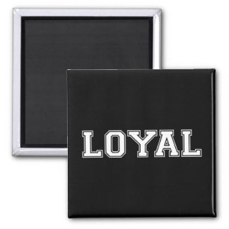 LOYAL in Team Colors Black and White  Square Magnet
