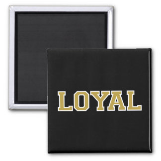 LOYAL in Team Colors Black, Gold and White  Square Magnet