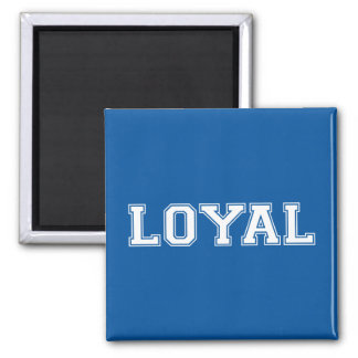 LOYAL in Team Colors Blue and White  Square Magnet
