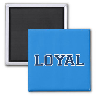 LOYAL in Team Colors Blue, Navy and White  Square Magnet