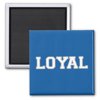 LOYAL in Team Colors Blue, Silver, White  Square Magnet