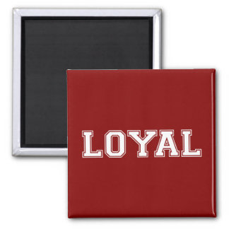 LOYAL in Team Colors Crimson Red and White  Square Magnet