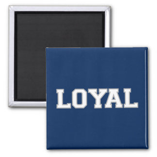 LOYAL in Team Colors Navy, Silver, White  Square Magnet