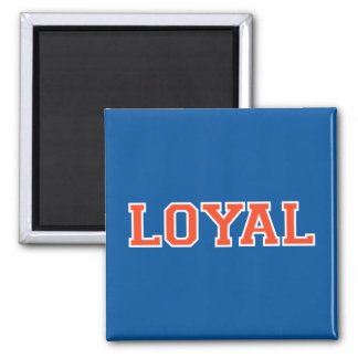 LOYAL in Team Colors Orange, Blue and White  Square Magnet