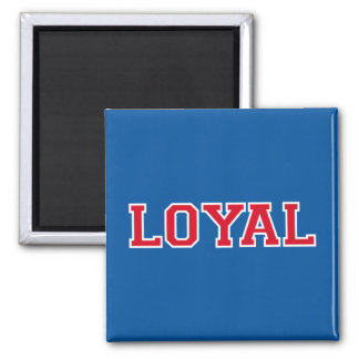 LOYAL in Team Colors Red, White and Blue  Square Magnet