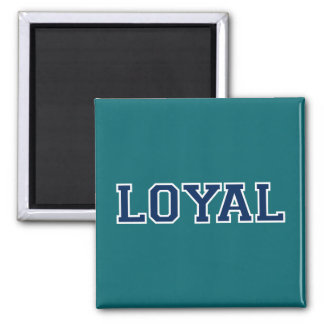 LOYAL in Team Colors Teal and Navy Blue  Square Magnet