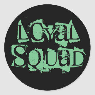 Loyal Squad Sticker