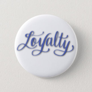 LOYALTY CALLIGRAPHY 2 INCH ROUND BUTTON