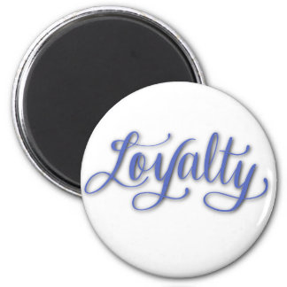 LOYALTY CALLIGRAPHY MAGNET
