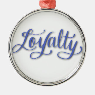 LOYALTY CALLIGRAPHY METAL ORNAMENT