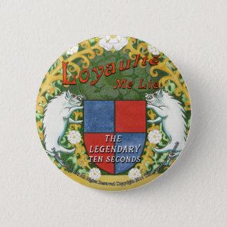 Loyaulté me lie badge 2 inch round button