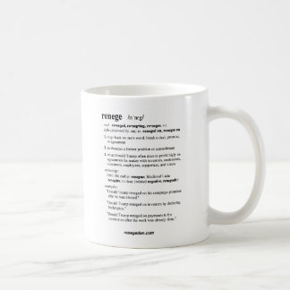 LR-07 Trump is Renege Don - Definition of Renege Coffee Mug