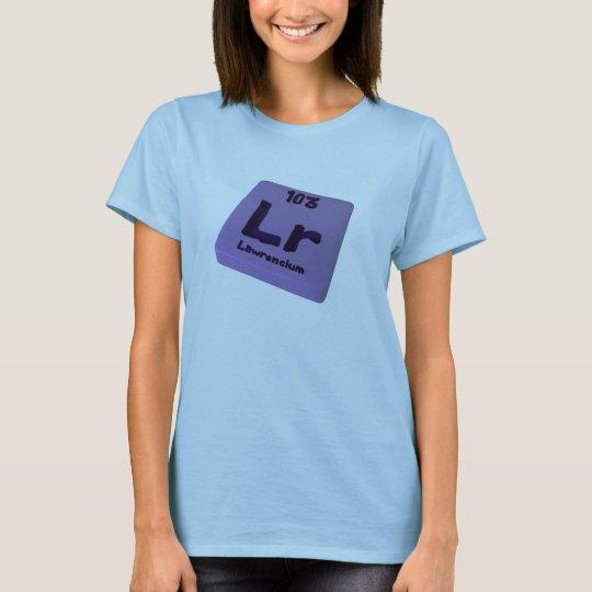 Lr Lawrencium T-Shirt