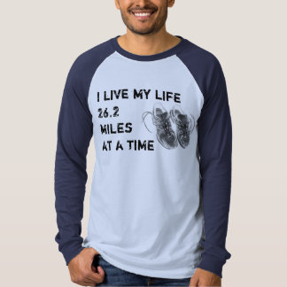 LS Raglan - I live my life 26.2 miles at a time T Shirts