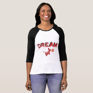 Ltd Edition:dream high t-shirt