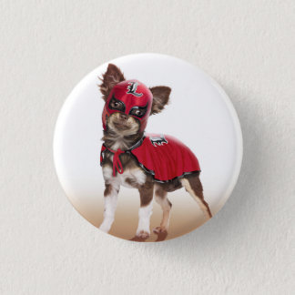 Lucha libre dog ,funny chihuahua,chihuahua 1 inch round button