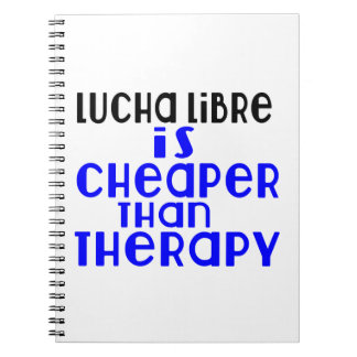 Lucha Libre Is Cheaper  Than Therapy Notebooks