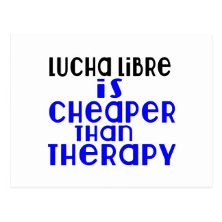 Lucha Libre Is Cheaper  Than Therapy Postcard