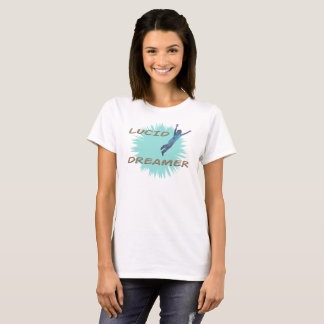 Lucid dreamer T shirt for women.