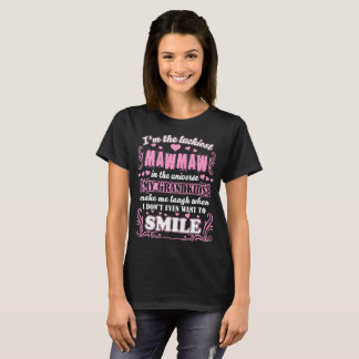 Luckiest Mawmaw In Universe Grandkids Make Smile T-Shirt