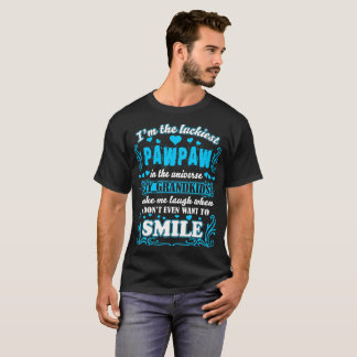 Luckiest Pawpaw In Universe Grandkids Make Smile T-Shirt