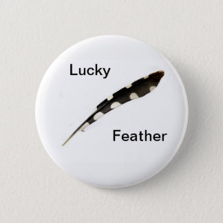 Lucky Feather Badge 2 Inch Round Button