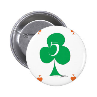 Lucky Irish 5 of Clubs, tony fernandes 2 Inch Round Button