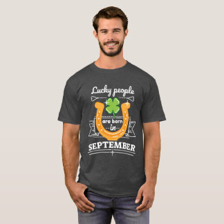 Lucky People are Born in September T-Shirt