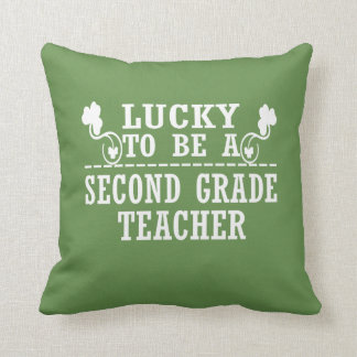 Lucky to be a SECOND GRADE TEACHER Throw Pillow