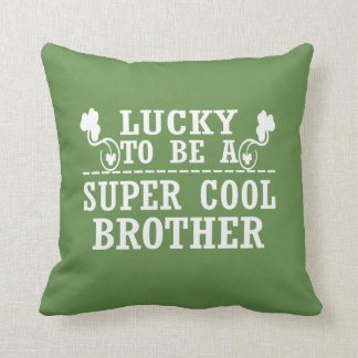 Lucky to be a SUPER COOL BROTHER Throw Pillow