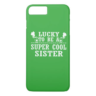 Lucky to be a SUPER COOL SISTER iPhone 7 Plus Case