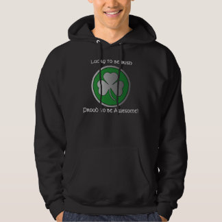 Lucky to be Irish Proud to be Awesome! Hoodie