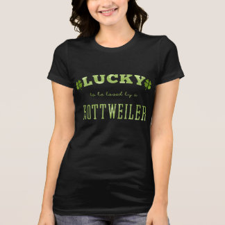 Lucky to be loved by a Rottweiler T-Shirt