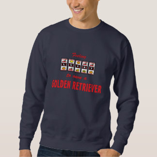 Lucky to Own a Golden Retriever Fun Dog Design Sweatshirt