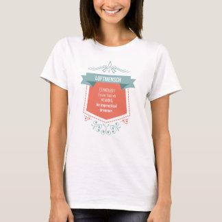 LUFTMENSCH QUOTE EMEICEA T-Shirt
