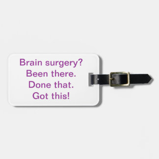 "Luggage Tag - ""Brain Surgery? ..."""