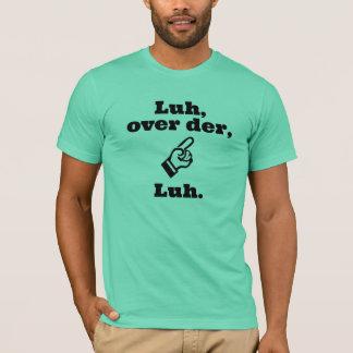 Luh over der T-Shirt