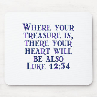 Luke 12:34 mouse pad