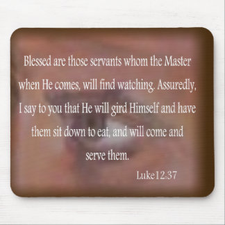 Luke 12 37 Blessed Are Those Servants Mouse Pads