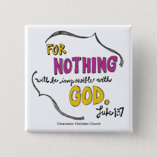 Luke 1:37 2 inch square button