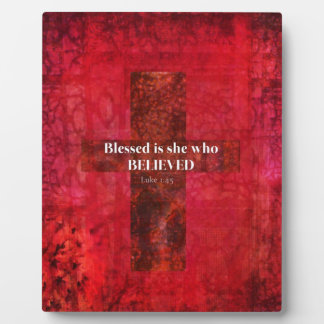 Luke 1:4 Blessed is she who believed Plaque