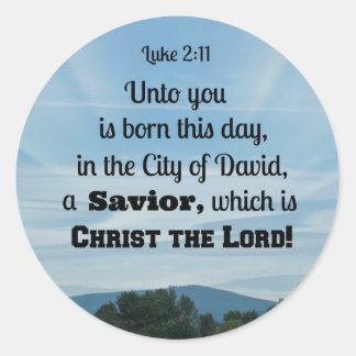 Luke 2:11 Unto you is born this day, in Round Sticker